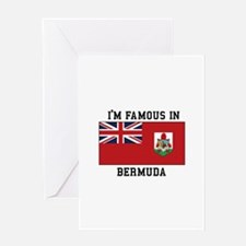 """I""""m Famous In Bermuda Greeting Cards"""