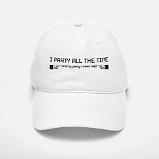 I Party All The Time Baseball Baseball Cap