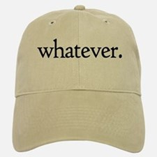 Whatever Baseball Baseball Cap