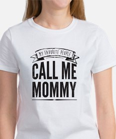 My Favorite People Call Me Mommy T-Shirt