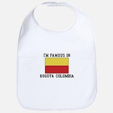 I'm Famous in Bogota, Colombia Bib