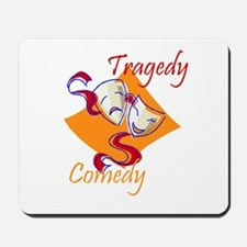 Tragedy or Comedy Mousepad