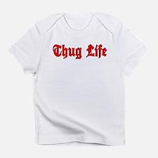 Thug Life 2 Infant T-Shirt