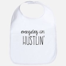 Everydat Hustlin Bib