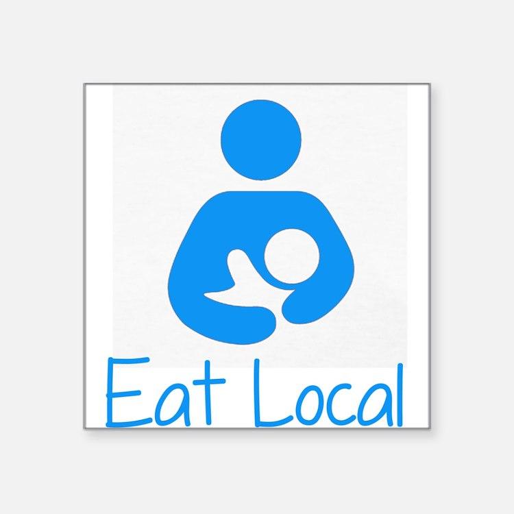 """Cute Eat local Square Sticker 3"""" x 3"""""""