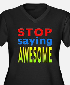 Stop Saying Awesome Women's Plus Size V-Neck Dark