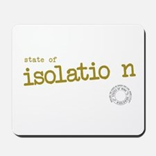 State Of Isolation Mousepad