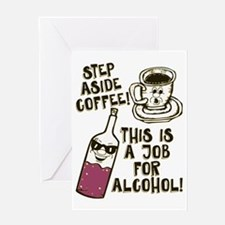 Step Aside Coffee / Alcohol Greeting Card