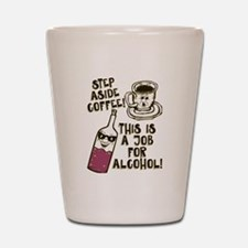 Step Aside Coffee / Alcohol Shot Glass