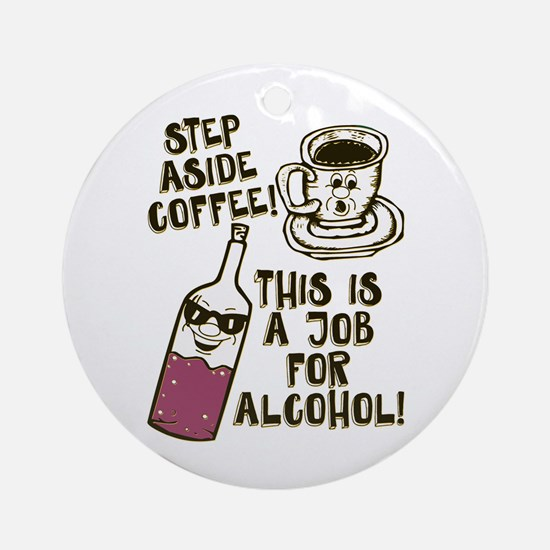 Step Aside Coffee / Alcohol Ornament (Round)
