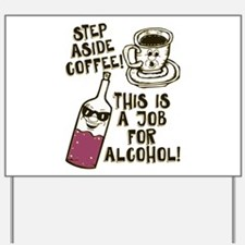 Step Aside Coffee / Alcohol Yard Sign