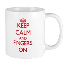 Keep Calm and Fingers ON Mugs
