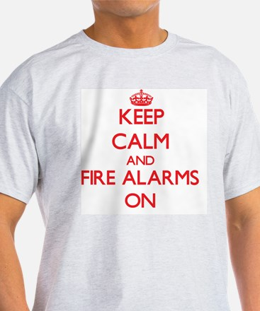 Keep Calm and Fire Alarms ON T-Shirt