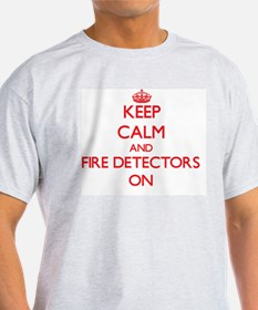 Keep Calm and Fire Detectors ON T-Shirt