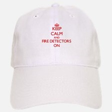 Keep Calm and Fire Detectors ON Baseball Baseball Cap