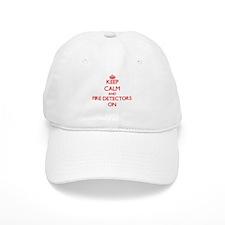 Keep Calm and Fire Detectors ON Baseball Cap