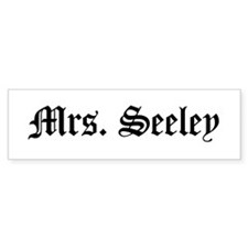 Mrs. Seeley Bumper Bumper Sticker
