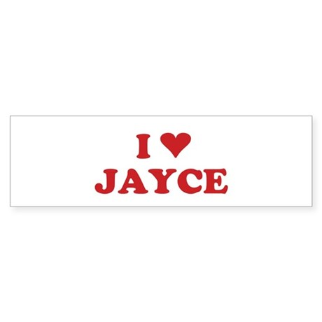 I LOVE JAYCE Bumper Sticker