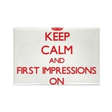 Keep Calm and First Impressions ON Magnets