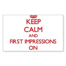 Keep Calm and First Impressions ON Decal
