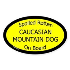 Spoiled Caucasian Mountain Dog Oval Decal