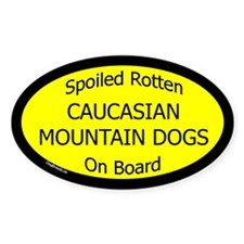 Spoiled Caucasian Mountain Dogs Oval Decal