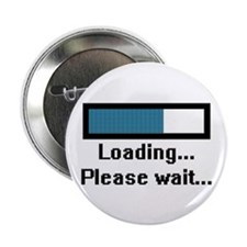 "Loading... Please Wait... 2.25"" Button (10 pack)"