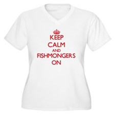 Keep Calm and Fishmongers ON Plus Size T-Shirt