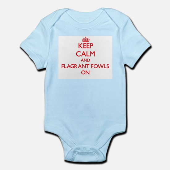 Keep Calm and Flagrant Fowls ON Body Suit
