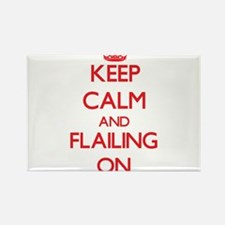 Keep Calm and Flailing ON Magnets