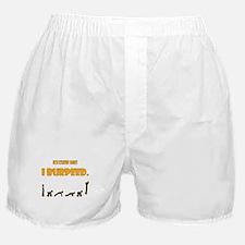 I Burpeed Boxer Shorts