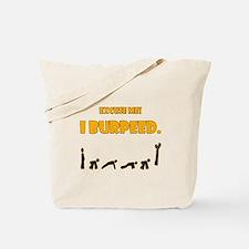 I Burpeed Tote Bag