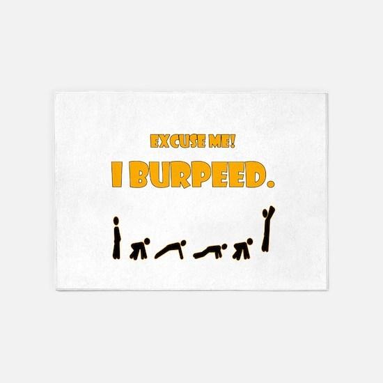 I Burpeed 5'x7'Area Rug