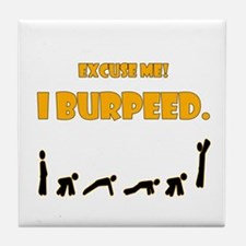 I Burpeed Tile Coaster
