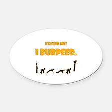 I Burpeed Oval Car Magnet