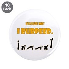"""I Burpeed 3.5"""" Button (10 pack)"""