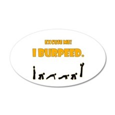 I Burpeed Wall Decal