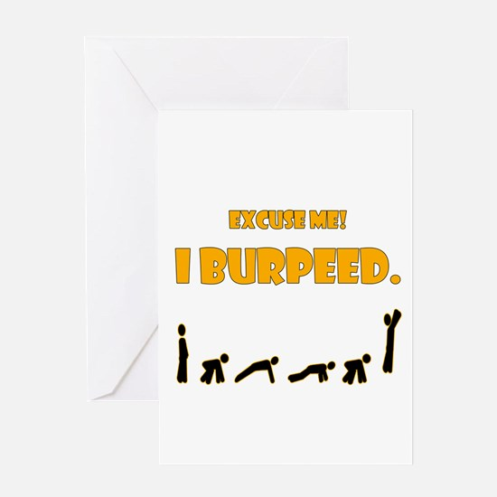 I Burpeed Greeting Card