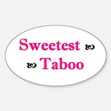 Sweetest Taboo Oval Decal