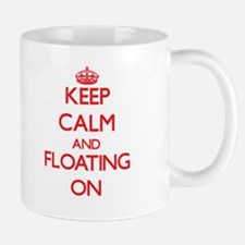 Keep Calm and Floating ON Mugs