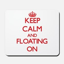 Keep Calm and Floating ON Mousepad