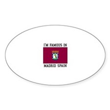 I am famous in Madrid, Spain Decal