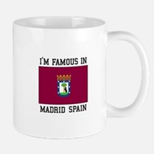 I am famous in Madrid, Spain Mugs