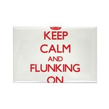 Keep Calm and Flunking ON Magnets