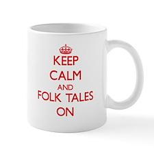 Keep Calm and Folk Tales ON Mugs