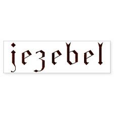 Jezebel Bumper Bumper Sticker