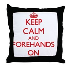 Keep Calm and Forehands ON Throw Pillow