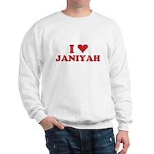 I LOVE JANIYAH Sweatshirt