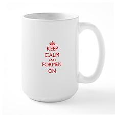 Keep Calm and Formen ON Mugs