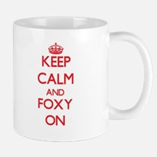 Keep Calm and Foxy ON Mugs